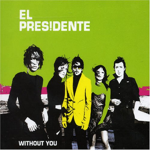 El Presidente - Without You Pt.1 - Zortam Music