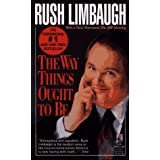 The Way Things Ought to Be ~ Rush Limbaugh