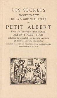 Les secrets merveilleux de la magie naturelle du Petit Albert par Nicole Bussière