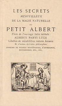 Les secrets merveilleux de la magie naturelle du Petit Albert par Collectif