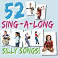 52 Sing-A-Long Silly Songs