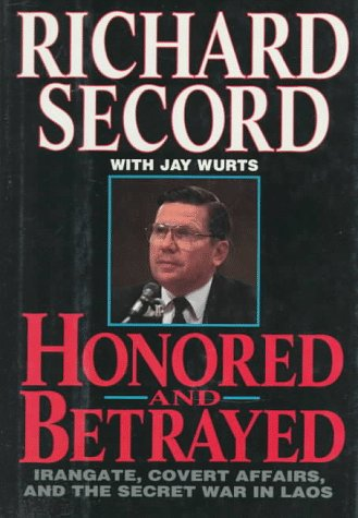Honored and Betrayed: Irangate, Covert Affairs, and the Secret War in Laos