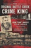 The Original Battle Creek Crime King: Adam