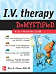 IV Therapy Demystified : A Self-Teach...