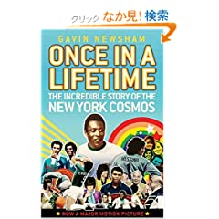Once in a Lifetime: The Incredible Story of the New York Cosmos