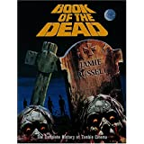 Book of the Dead: The Complete History of Zombie Movies: The Complete History of Zombie Cinemaby Jamie Russell