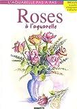 echange, troc Editions ESI - Roses à l'aquarelle