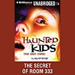 The Secret of Room 333: Haunted Kids Series | Allan Zullo