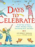 Days to Celebrate: A Full Year of Poetry, People, Holidays, History, Fascinating Facts, and More (0060007656) by Hopkins, Lee Bennett