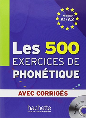 500 Exercices de Phonetique (A1/A2) (French Edition)