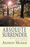 img - for Absolute Surrender (eBook): How to walk in perfect peace with God book / textbook / text book