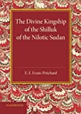 img - for The Divine Kingship of the Shilluk of the Nilotic Sudan book / textbook / text book