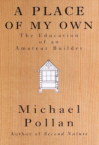 A Place of My Own : The Education of an Amateur Builder ISBN-13 9780679415329