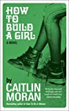 from Caitlin Moran How to Build a Girl