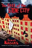 The Fall of the Stone City (0802120687) by Kadare, Ismail
