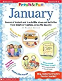 Fresh & Fun: January: Dozens of Instant and Irresistible Ideas and Activities From Creative Teachers Across the Country