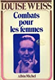 img - for Combats pour les femmes, 1934-1939 (Memoires d'une Europeenne / Louise Weiss) (French Edition) book / textbook / text book