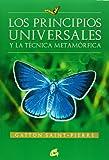 Los principios universales y la tecnica metamorfica (Spanish Edition) (8484451232) by Gaston Saint-Pierre