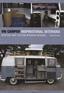 VW Camper Inspirational Interiors: Bespoke and Custom Interior Designs by The Crowood Press Ltd