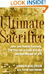Ultimate Sacrifice: John and Robert K...