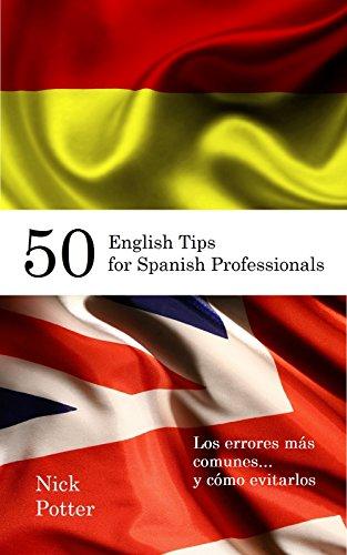 Portada del libro 50 English Tips for Spanish Professionals de Nick Potter