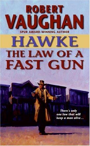 Hawke: The Law of a Fast Gun (Hawke (HarperTorch Paperback)), ROBERT VAUGHAN