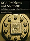 KC's Problems and Solutions for Microelectronic Circuits, Fourth Edition (0195117719) by Sedra, Adel S.