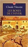 Les roses de l'hiver par Vincent