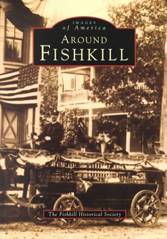 Around Fishkill (Images of America (Arcadia Publishing))