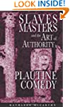 Slaves, Masters, and the Art of Autho...
