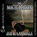 The Magic Wagon Audiobook by Joe R. Lansdale Narrated by Chet Williamson