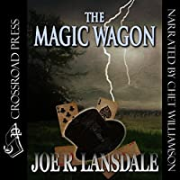The Magic Wagon (       UNABRIDGED) by Joe R. Lansdale Narrated by Chet Williamson