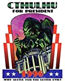 Cthulhu for President 1996: Why Settle for the Lesser Evil?