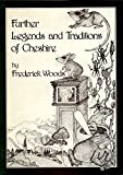 Further Legends and Traditions of Cheshire (0906812569) by Woods, Frederick