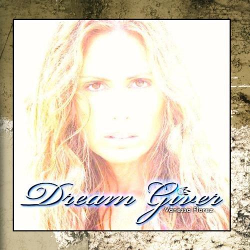 Vanessa Florez - Dream Giver