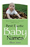 Best Exotic Baby Names: New, Historical, Ancient, Mystical