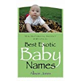 Best Exotic Baby Names: New, Historical, Ancient, Mystical ~ Allison Jones