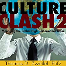 Culture Clash 2: Managing the Global High Performance Team Audiobook by Thomas D. Zweifel Narrated by Shlomo Zacks