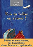Fais ta valise on s'casse: Un roman pour les filles, v�ritable concentr� de bonne humeur