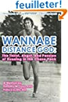 Wannabe Distance God:  The Thirst, An...