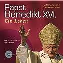 Papst Benedikt XVI., ein Leben Hörbuch von Ingo Langner Gesprochen von: Frank Arnold, Jutta Lampe