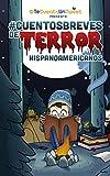 #CuentosBreves de TERROR hispanoamericanos (Spanish Edition)