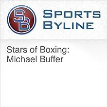 Stars of Boxing: Michael Buffer Radio/TV Program by Ron Barr Narrated by Ron Barr, Michael Buffer