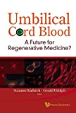 Umbilical Cord Blood: A Future for Regenerative Medicine