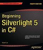Beginning Silverlight 5 in C# (Expert's Voice in Silverlight)