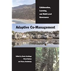 Adaptive Co-Management: Collaboration, Learning, and Multi-Level Governance (Sustainability & the Environment)