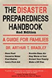img - for The Disaster Preparedness Handbook: A Guide for Families by Bradley, Arthur T. Published by Skyhorse Publishing 2nd (second) edition (2011) Paperback book / textbook / text book