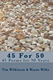 45 For 50: 45 Poems for 50 Years (1449508405) by Wilkinson, Tim