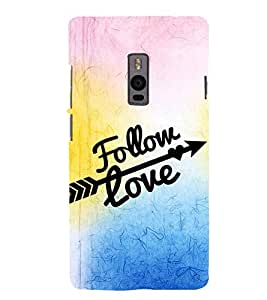 EPICCASE follow your love Mobile Back Case Cover For OnePlus 2 (Designer Case)