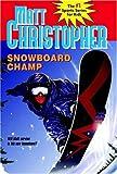 Snowboarding-Champ-Turtleback-School--Library-Binding-Edition-Matt-Christopher-Sports-Classics